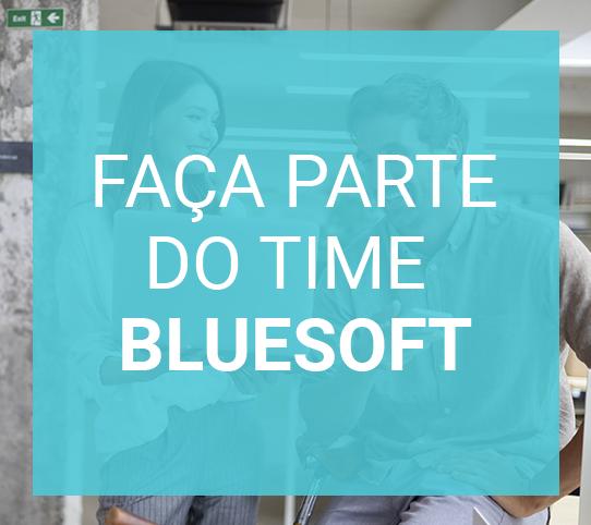 Bluesoft Carreiras: Faça parte deste time!